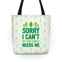 Sorry I Can't My Sims Family Needs Me Tote