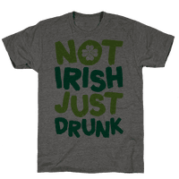 Not Irish Just Drunk