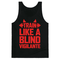 Train Like a Blind Vigilante