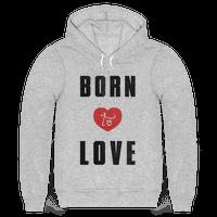 Born to Love (sweatshirt)