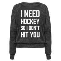 I Need Hockey So I Don't Hit You