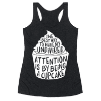 The Best Way to Have My Undivided Attention is By Being a Cupcake
