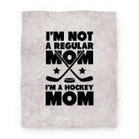 I'm Not a Regular Mom I'm a Hockey Mom