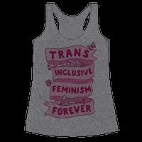 Trans Inclusive Feminism Forever