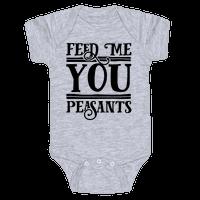 Feed Me You Peasants