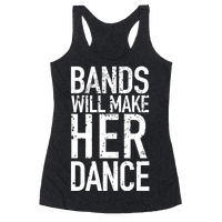 Bands Will Make Her Dance