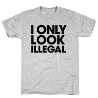 I Only Look Illegal