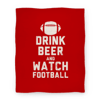 Drink Beer And Watch Football Blanket (Red and White)