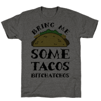Bring Me Some Tacos, Bitchatchos