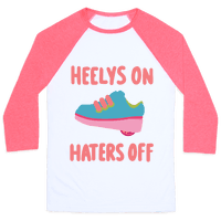 Heelys On, Haters Off