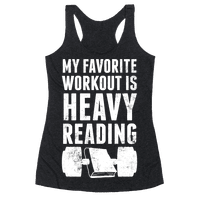My Favorite Workout Is Heavy Reading