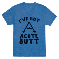 I've Got Acute Butt