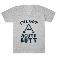 I've Got Acute Butt