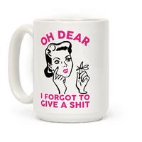 Oh Dear I Forgot To Give A Shit Mug