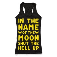 In The Name Of The Moon Shut The Hell Up