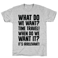 What Do We Want? Time Travel!