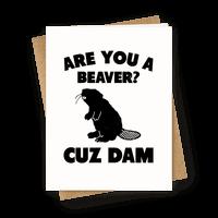 Are You a Beaver? Cuz Dam Greetingcard
