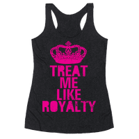 Treat Me Like Royalty
