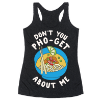 Don't You Pho-Get About Me Racerback