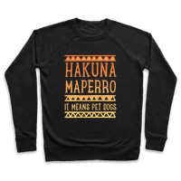 Hakuna Maperro It Means Pet Dogs