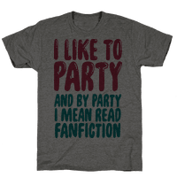 I Like to Party And By Party I Mean Read Fanfiction