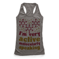 I'm Very Active, Molecularly Speaking