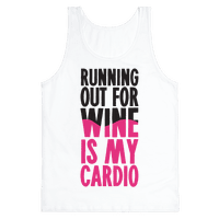 Running Out For Wine Is My Cardio Tank