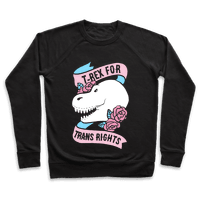 T- Rex for Trans Rights Pullover