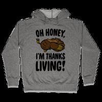 Oh Honey I'm Thanksliving Parody Hoodie