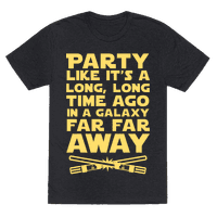 Party Like it's a Galaxy Far Far Away Tee