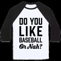 Do You Like Baseball Or Nah?