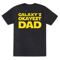 Galaxy's Okayest Dad Tee