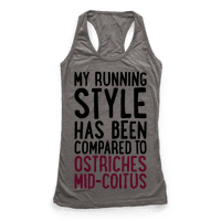 My Running Style Has Been Compared To Ostriches Mid-Coitus