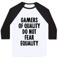 Gamers Of Quality Do Not Fear Equality