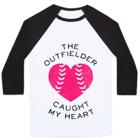 The Outfielder Caught My Heart (Baseball Tee)