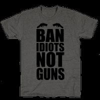 Ban Idiots, Not Guns