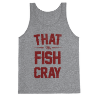 That Fish Cray!