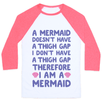 Mermaids Don't Have Thigh Gaps So I Am A Mermaid