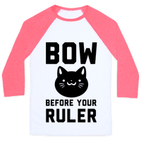 Bow Before Your Ruler- Cat