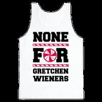 None For Gretchen Wieners