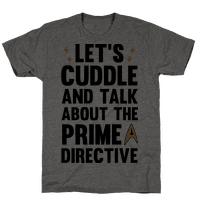 Let's Cuddle And Talk About The Prime Directive