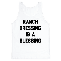 Ranch Dressing Is A Blessing
