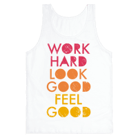 Work Hard Look Good Feel Good (Tank)