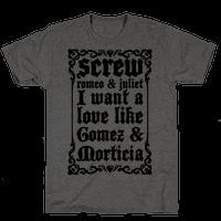 Screw Romeo & Juliet I Want a Love Like Gomez & Morticia