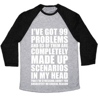 f49966329 I've Got 99 Problems And All of Them Are In My Head T-Shirt | LookHUMAN