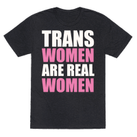 Trans Women are Real Women Tee