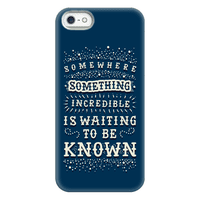 Somewhere Something Incredible Is Waiting To Be Known Phonecase