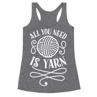 All You Need Is Yarn Racerback