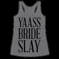 Yas Bride Slay Racerback