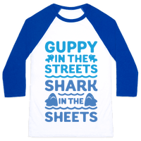Guppy In The Streets Shark In The Sheets